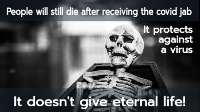 anti anti-Covid vaccine meme of a skeleton in a coffin, with the caption: 'People will still die after receiving the covid jab. It protects against a virus, it doesn't give eternal life'